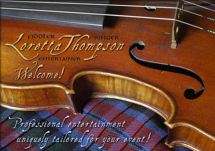 Loretta Thompson, Fiddler, Singer, Entertainer. Professional Entertainment uniquely tailored to your event!